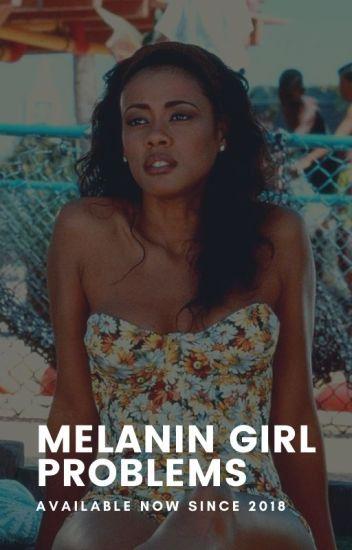 Melanin Girl Probs