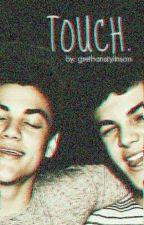 touch. || grethan by grethanstylinson