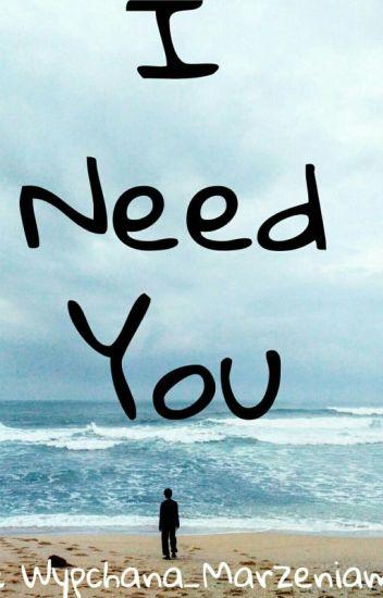 I Need You || Naruciak (book two)