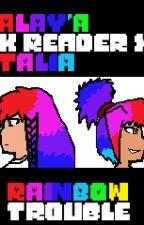    OC Story    Alaya x Reader x Talia by -_ComputingFandoms_-