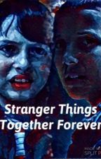 Stranger Things: Together Forever by stsofia