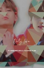 Dirty Love by tadittaaa