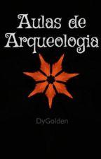 Aulas de Arqueologia by DyGolden