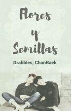 Flores y semillas || Drabbles;ChanBaek by ChoiCinddy
