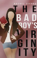 The Bad Boy's Virginity (Wattys 2017) by -Supernatural_Geek-