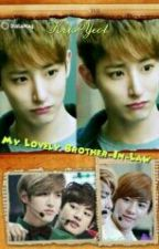 My Lovely Brother_In_Law {Short Story} by KrisYeolLOVEHunHan