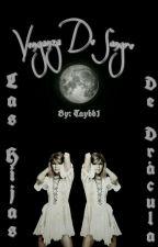 Las Hijas De Drácula. (Editando) by Taybb1