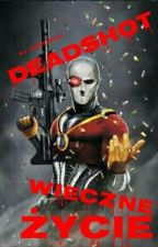 Deadshot - Życie Wieczne by wernon812