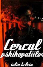 Cercul Psihopațiilor by July_Bel