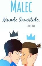 Malec Mundo Invertido by AmberBane