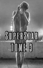 ✨SuperStar✨{Tome 3} ✔️ by Suga__r