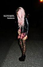 Scream. by amberlissimore_