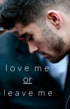 love me or leave me • ziam by ifpadackles