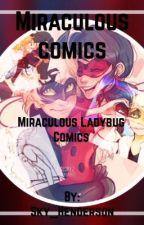 Miraculous Comics {Miraculous ladybug Comics}  by SkyKun_
