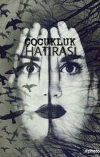 ÇOCUKLUK HATIRASI (TAMAMLANDI) by AlphaLeton