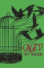 Caged by JJKaler