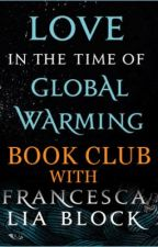 Love in the Time of Global Warming Book Club by francescaliablock