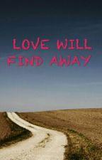LOVE WILL FIND AWAY by deerbae_