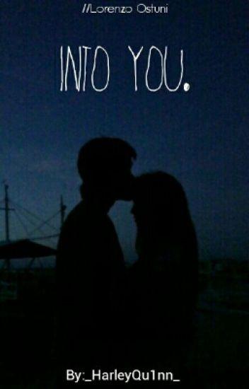 Into You || Lorenzo Ostuni [TRA POCO IN REVISIONE]