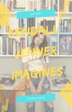 Kendall Jenner Imagines by xcakeislifexX