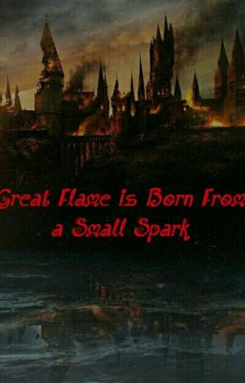 Great Flame is Born From a Small Spark