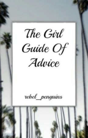 Girl Guide of Advice (Boys may ask too) by rebel_penguins