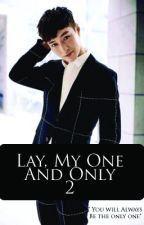Lay, My One and Only (Book Two) by Karreraluna