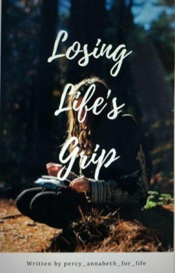 Losing Life's Grip