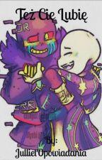 """"""" Też cię lubię """" [Error X Ink] by JullietOpowiadania"""