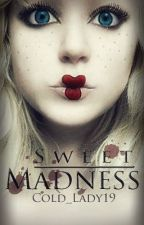 Sweet Madness (Editing) by cold_lady19