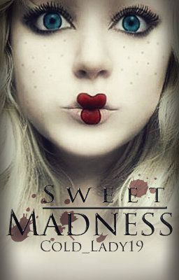 Sweet Madness (Editing)