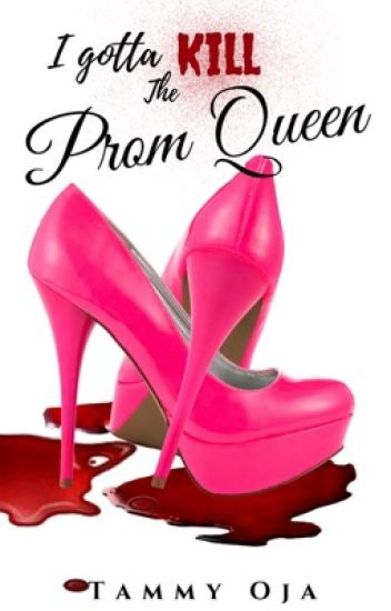 I Gotta Kill the Prom Queen