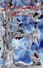 Dreamwalkers by Hblgurl