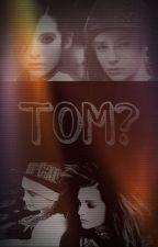 Tom? by patata_arcoiris46