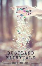 Dustland Fairytale - Rambles by BrokenBlush