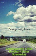 Creepypasta Little Brother/Sister Scenarios by CrazyMad_Alice