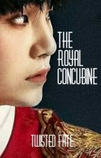The Royal Concubine by TwistedFate621