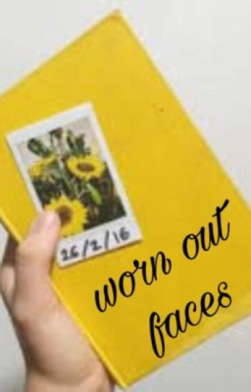 Worn out faces (a faceclaim book)