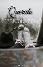 Querido (Des)Conhecido [Completo] by pipersunicorn