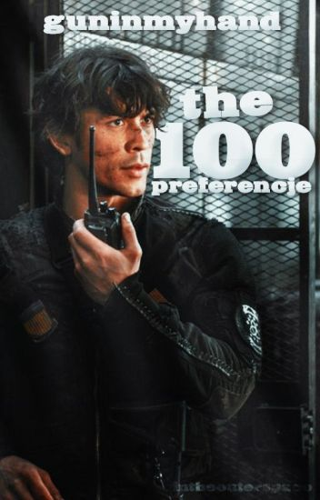 The 100 - Preferencje