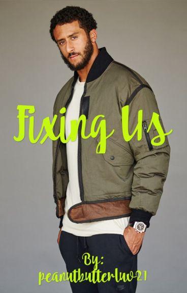 Fixing Us