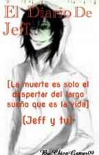 El diario de Jeff the killer (Jeff y tu) by ChicaGamer09