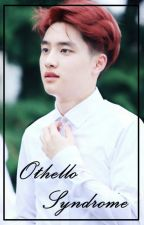 Othello Syndrome |Kaisoo- Oneshot| by sekerkayisisi
