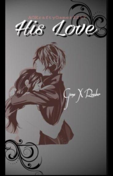 His Love (Gene X Reader)