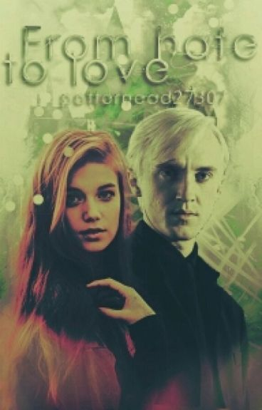 From hate to love • Draco Malfoy
