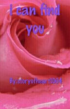I Can Find You by storyofheart1004