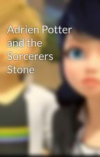 Adrien Potter and the Sorcerers Stone by MarinettexAdrien