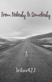 From Nobody to Somebody by leilani423