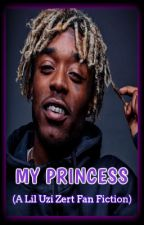 MY PRINCESS (A Lil Uzi Vert Fan Fiction) by YungMeezy23