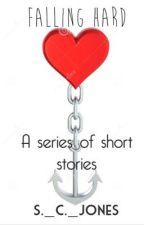 Falling Hard (a series of short stories) by scarlet_writer_jones